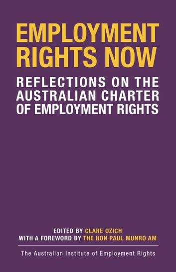 Employment Rights Now - Reflections on the Australian Charter of Employment Rights ebook by