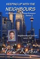 Neighbourhood Upstart - Volume 4 - PIP - A Contemporary Christian Romance ebook by Tracy Krauss