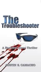 Troubleshooter ebook by Austin Camacho
