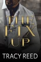 The Fix Up ebook by Tracy Reed