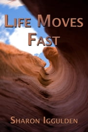 Life Moves Fast ebook by Sharon Iggulden