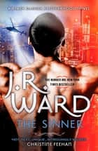 The Sinner - Escape into the world of the Black Dagger Brotherhood ebook by