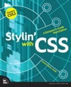 Stylin' with CSS ebook by Charles Wyke-Smith