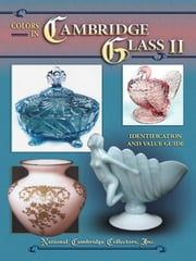 eBook Colors in Cambridge Glass II ebook by National Cambridge Society