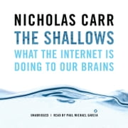 The Shallows - What the Internet Is Doing to Our Brains audiobook by Nicholas Carr