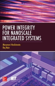 Power Integrity for Nanoscale Integrated Systems ebook by Masanori Hashimoto,Raj Nair