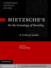 Nietzsche's On the Genealogy of Morality - A Critical Guide ebook by Simon May