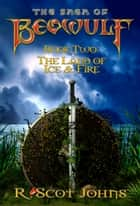 The Saga of Beowulf, Part II ebook by R. Scot Johns