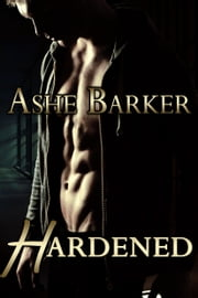 Hardened ebook door Ashe Barker