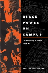 Black Power on Campus - The University of Illinois, 1965-75 ebook by Joy Ann WIlliamson