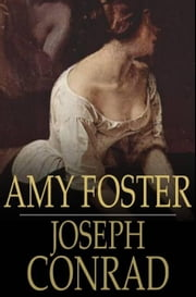 Amy Foster ebook by Conrad, Joseph