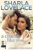 A Charm Like You ebook by Sharla Lovelace