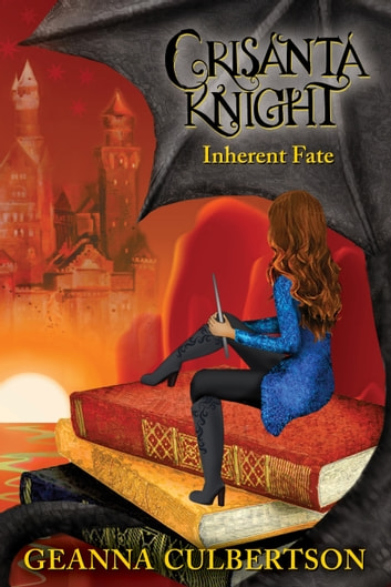 Crisanta Knight: Inherent Fate ebook by Geanna Culbertson