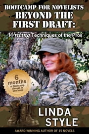 Bootcamp for Novelists Beyond the First Draft: Writing Techniques of the Pros ebook by Linda Style