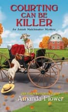 Courting Can Be Killer ebook by