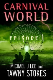 Carnival World (Episode 1) ebook by Tawny Stokes,Michael J Lee