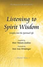 Listening to Spirit Wisdom ebook by Toni Ann Winninger