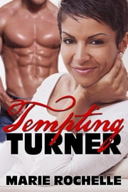 The Men of CCD: Tempting Turner ebook by Rochelle, Marie