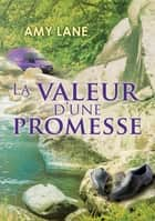 La valeur d'une promesse ebook by Amy Lane, Christine Gauzy-Svahn