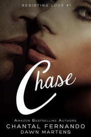 Chase - Resisting Love, #1 ebook by Chantal Fernando,Dawn Martens