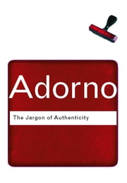 The Jargon of Authenticity ebook by Theodor Adorno