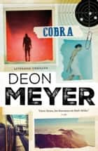 Cobra ebook by Deon Meyer, Martine Vosmaer, Karina van Santen