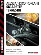 Sigarette terrestri ebook by Alessandro Forlani