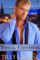 Total Control ebook by Tilly Greene
