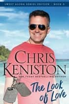 Look of Love: Beach Read Edition ebook by Chris Keniston