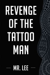 Revenge of the Tattoo Man ebook by Mr. Lee