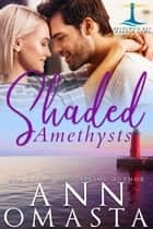 Shaded Amethysts ebook by Ann Omasta