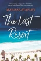 The Last Resort ebook by Marissa Stapley