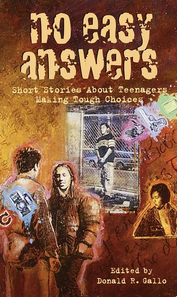 No Easy Answers - Short Stories About Teenagers Making Tough Choices ebook by Donald R. Gallo