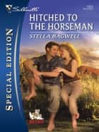 Hitched to the Horseman ebook by Stella Bagwell