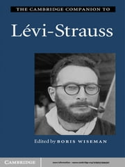 The Cambridge Companion to Lévi-Strauss ebook by Boris Wiseman