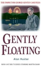 Gently Floating ebook by Alan Hunter