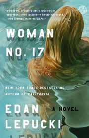Woman No. 17 - A Novel ebook by Edan Lepucki