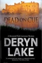 Dead on Cue ebook by Deryn Lake