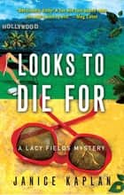 Looks to Die For ebook by Janice Kaplan