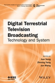 Digital Terrestrial Television Broadcasting - Technology and System ebook by Jian Song,Zhixing Yang,Jun Wang