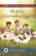 The Bride's Matchmaking Triplets ebook by Regina Scott