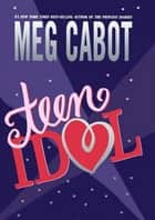 Teen Idol ebook by Meg Cabot