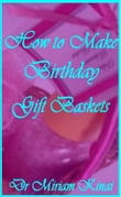 How to Make Birthday Gift Baskets