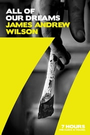 All of Our Dreams ebook by James Andrew Wilson