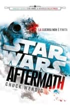 Star Wars - Aftermath ebook by Chuck Wendig