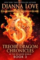 Treoir Dragon Chronicles of the Belador World: Book 3 ebook by