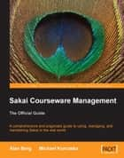 Sakai Courseware Management: The Official Guide ebook by Alan Mark Berg