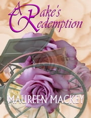 A Rake's Redemption ebook by Mackey, Maureen