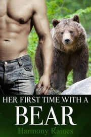 Her First Time With A Bear - Shifters of Spellholm Forest - The Bears, #1 ebook by Harmony Raines