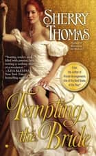 Tempting the Bride ebook by Sherry Thomas